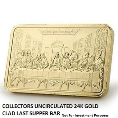 Collectors 24K Gold Clad One Troy Ounce   - The Last Supper and Jesus Christ