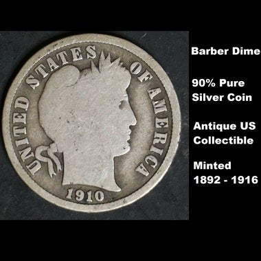 ANTIQUE RARE REAL SILVER BARBER DIME DATED 1897 - 1916!