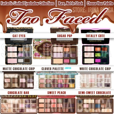 Too Faced | Master Listing Including Discontinued, Rare Palettes | Eyeshadow Pal