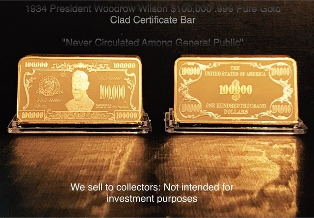 Gold Clad 1934 President Woodrow Wilson $100,000 .999  Gold Clad Certificate Bar