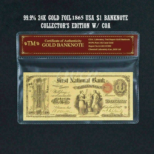 99.9% 24k Gold Foil Polymer Collectors 1865 $1 National Bank Note with Certificate of Authenticity