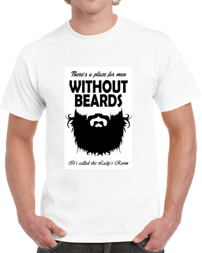 "T-Shirt ""Men Without Beards"" Funny Male Beard Pride Tee"
