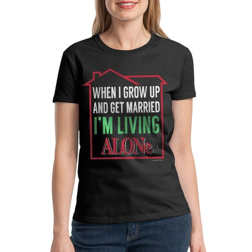 Home Alone Living Alone When Married Women's Black T-shirt