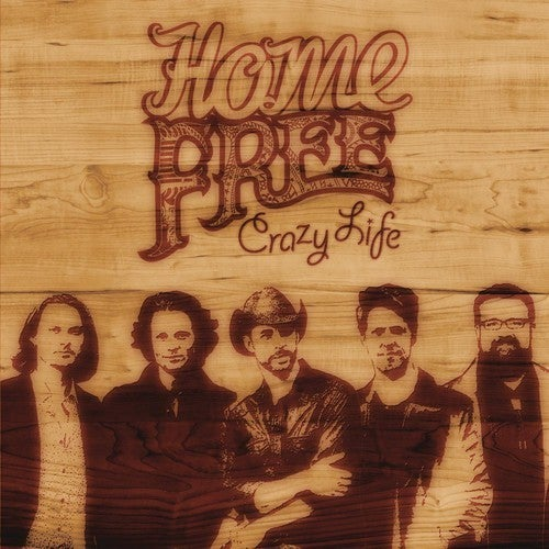 Home Free - Crazy Life [CD]