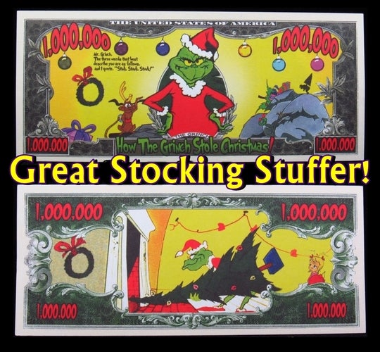The Grinch $1 Million Dollar Collectible  Note -  Great gift idea!!!!