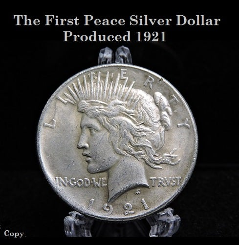 copy - Peace Silver Dollar - The Fisrt Year Minted 1921 - Beautiful .999 silver clad